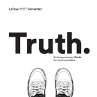 Truth: An Empowerment Guide For Youth and Allies Cover Image