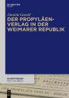 Der Propyläen-Verlag in Der Weimarer Republik (Schriftmedien - Kommunikations- Und Buchwissenschaftliche Pe #8) Cover Image