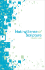 Making Sense of Scripture: Big Questions about the Book of Faith Cover Image