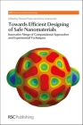 Towards Efficient Designing of Safe Nanomaterials: Innovative Merge of Computational Approaches and Experimental Techniques Cover Image