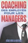Coaching Des Employés Pour Les Managers: Compétences de gestion pour les managers Cover Image