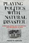 Playing Politics with Natural Disaster: Hurricane Agnes, the 1972 Election, and the Origins of Fema Cover Image