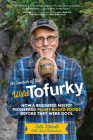In Search of the Wild Tofurky: How a Business Misfit Pioneered Plant-Based Foods Before They Were Cool Cover Image