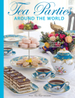 Teatime Parties Around the World: Globally Inspired Teatime Celebrations Cover Image