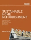 Sustainable Home Refurbishment: The Earthscan Expert Guide to Retrofitting Homes for Efficiency Cover Image