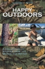 Happy Outdoors: A Collection of Stories from the Woods and Water Cover Image
