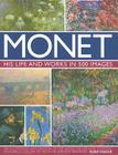 Monet: His Life and Works in 500 Images Cover Image
