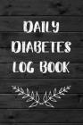 Daily Diabetes Log Book: Daily 1 Year Diabetes Log Book & Blood Sugar Glucose Tracker Cover Image