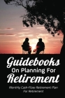 Guidebooks On Planning For Retirement: Monthly Cash-Flow Retirement Plan For Retirement: Early Retirement Preparation Cover Image
