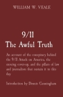9/11 The Awful Truth: An account of the conspiracy behind the 9/11 Attack on America, the ensuing cover-up, and the pillars of law and journ Cover Image