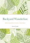 Backyard Wanderlust: Rediscovering the Joy of Grassroots Travel Journal Cover Image