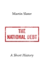 The National Debt: A Short History Cover Image
