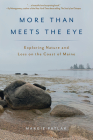 More Than Meets the Eye: Exploring Nature and Loss on the Coast of Maine Cover Image