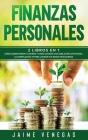 Finanzas Personales: 2 Libros en 1- Cómo Administrar tu Dinero y Cómo Lograr una Jubilación Anticipada. La Compilación #1 para Lograr tus M Cover Image