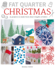 Fat Quarter: Christmas: 25 Projects to Make from Short Lengths of Fabric Cover Image