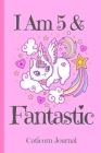Caticorn Journal I Am 5 & Fantastic: Blank Lined Notebook Journal, Rainbow Cat Kitten Unicorn with Magic Stars Hearts Pink Background Cover with a Cut Cover Image