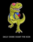 Daily Chore Chart for Kids: T-Rex, Kids Responsibility Tracker Cover Image
