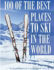 100 of the Best Places to Ski in the World Cover Image