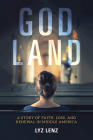 God Land: A Story of Faith, Loss, and Renewal in Middle America Cover Image