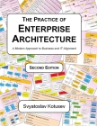 The Practice of Enterprise Architecture: A Modern Approach to Business and IT Alignment Cover Image