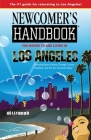 Newcomer's Handbook for Moving To and Living in Los Angeles: Including Santa Monica, Orange County, Pasadena, and the San Fernando Valley Cover Image