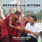 Return to the Rivers: Recipes and Memories of the Himalayan River Valleys Cover Image