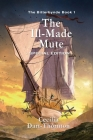 The Ill-Made Mute - Special Edition: The Bitterbynde Book #1 (Bitterbynde Trilogy #1) Cover Image