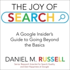 The Joy of Search Lib/E: A Google Insider's Guide to Going Beyond the Basics Cover Image