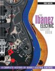 The Ibanez Electric Guitar Book: A Complete History of Ibanez Electric Guitars Cover Image