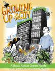 Growing UP in the City: A Book About Green Roofs Cover Image