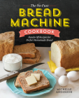 The No-Fuss Bread Machine Cookbook: Hands-Off Recipes for Perfect Homemade Bread Cover Image