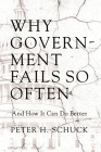Why Government Fails So Often: And How It Can Do Better Cover Image