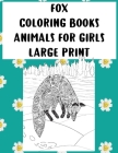 Coloring Books Animals for Girls - Large Print - Fox Cover Image