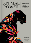 Animal Power: 100 Animals to Energize Your Life and Awaken Your Soul Cover Image