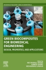 Green Biocomposites for Biomedical Engineering: Design, Properties, and Applications Cover Image