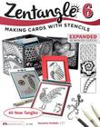 Zentangle 6, Expanded Workbook Edition: Making Cards with Stencils (Design Originals #5488) Cover Image