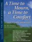 A Time to Mourn, a Time to Comfort (2nd Edition): A Guide to Jewish Bereavement (Art of Jewish Living) Cover Image