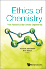 Ethics of Chemistry: From Poison Gas to Climate Engineering Cover Image