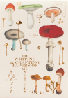 100 Writing and Crafting Papers of Mushrooms Cover Image