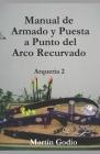 Manual de Armado y Puesta a Punto del Arco Recurvado: Arqueria 2 Cover Image