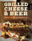 Grilled Cheese & Beer: Recipes for the Finer Things in Life Cover Image