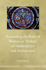 Reassessing the Roles of Women as 'makers' of Medieval Art and Architecture Cover Image