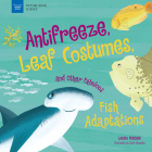 Anti-Freeze, Leaf Costumes, and Other Fabulous Fish Adaptations (Picture Book Science) Cover Image
