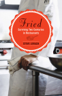 Fried: Surviving Two Centuries in Restaurants Cover Image