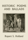 Historic Poems and Ballads (Yesterday's Classics) Cover Image