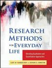 Research Methods for Everyday Life: Blending Qualitative and Quantitative Approaches (Research Methods for the Social Sciences #24) Cover Image