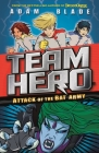 Team Hero: Attack of the Bat Army: Series 1 Book 2 Cover Image