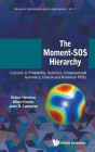 Moment-SOS Hierarchy, The: Lectures in Probability, Statistics, Computational Geometry, Control and Nonlinear Pdes (Optimization and Its Applications #4) Cover Image