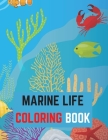 Marine Life Coloring Book: An Adult Coloring Book Featuring Tropical Fish, Beautiful Coral Reefs and Stunning Ocean Life and Landscapes Cover Image