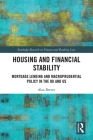 Housing and Financial Stability: Mortgage Lending and Macroprudential Policy in the UK and US (Routledge Research in Finance and Banking Law) Cover Image